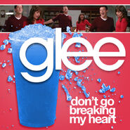 Glee - Dont Go Breaking My Heart