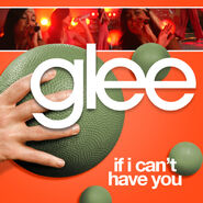 Glee - if i can't have you