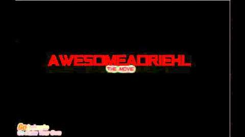 AWESOMEADRIEHL the Movie - Title!!!!!