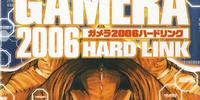 Gamera 2006: Hard Link