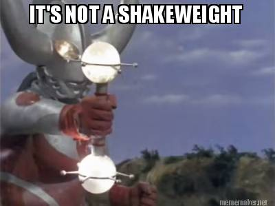 File:IT'S NOT A SHAKEWEIGHT - Father of Ultra.jpg