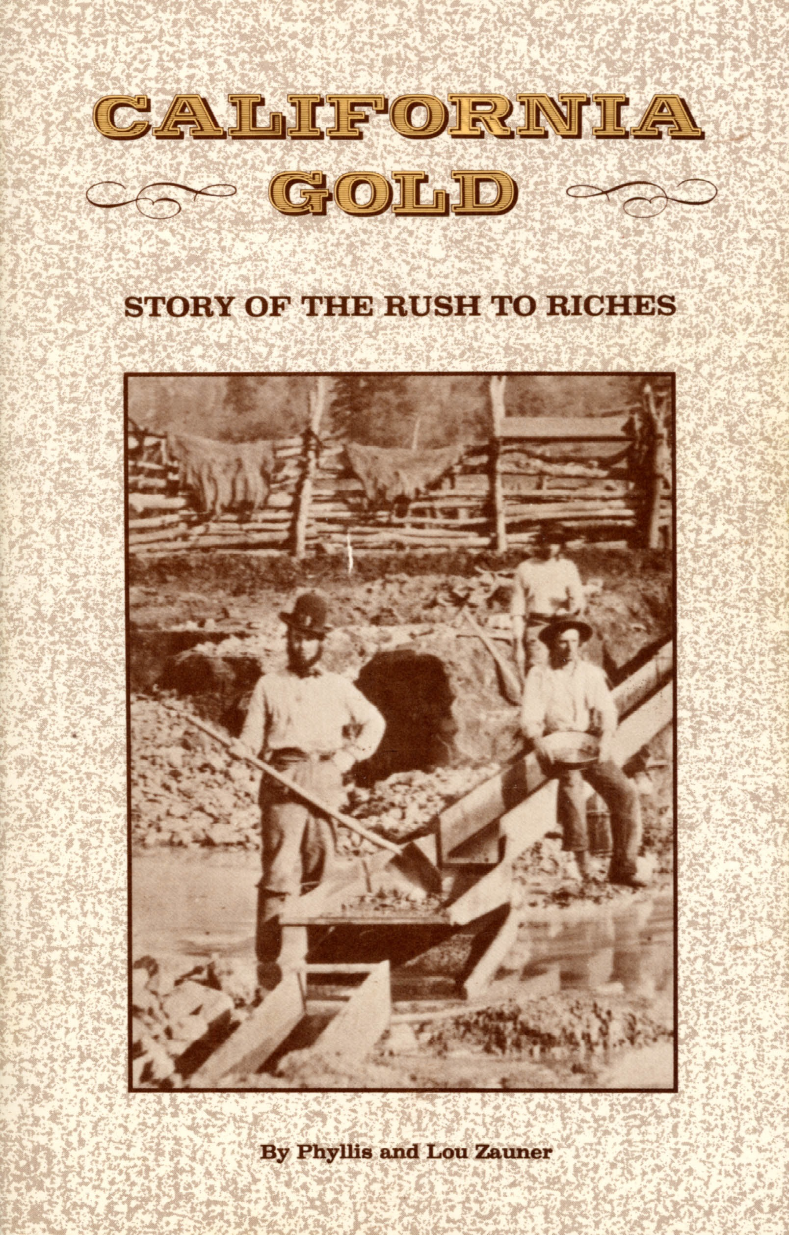 california gold story of the rush to riches gold rush wiki