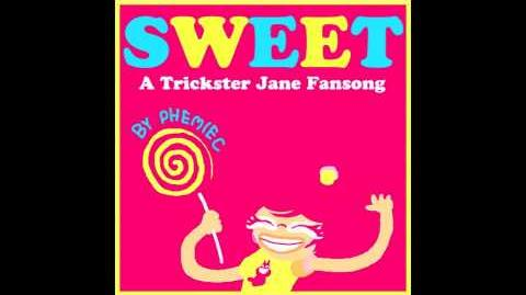 Sweet - A Trickster Jane Fansong by PhemieC