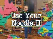 Use Your Noodle II