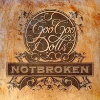 Goo goo dolls notbroken