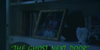 The Ghost Next Door/TV Episode