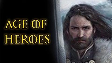 Age of Heroes - Game Of Thrones, A Song of Ice and Fire