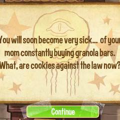 Вы скоро сильно заболеете... ваша мама будет постоянно покупать вам батончики с мюсли. Что, сейчас печенье противозаконно?