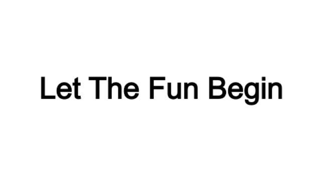 File:Let The Fun Begin.jpeg