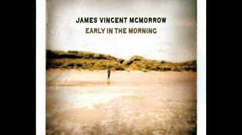 """""""From the Woods!"""" - James Vincent McMorrow"""