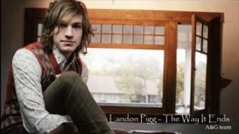 """""""The Way It Ends"""" - Landon Pigg"""