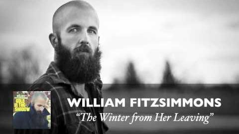 """The Winter From Her Leaving"" - William Fitzsimmons"