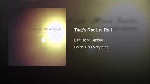 """That's Rock n' Roll"" - Left Hand Smoke"