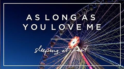 """As Long as You Love Me"" - Sleeping At Last"