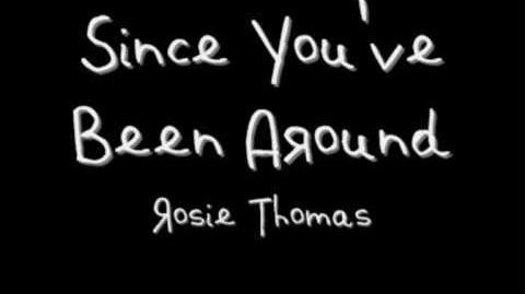 """Since You've Been Around"" - Rosie Thomas"