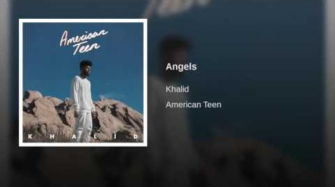 """Angels"" - Khalid"