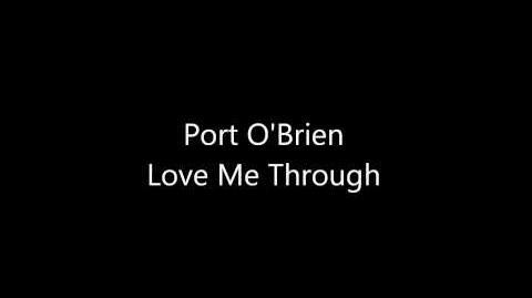 """""""Love Me Through"""" - Port O'Brien"""