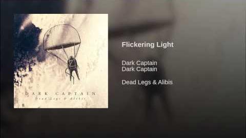"""""""Flickering Light"""" - Dark Captain"""