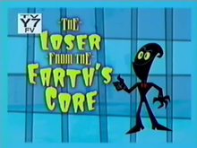 The Loser from the Earth's Core Title Card