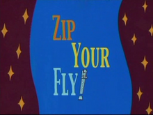 Zip Your Fly! Title Card
