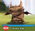Bowbat Willy