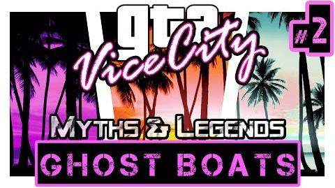 GTA Vice City Myths & Legends Myth 2 - REMAKE Ghost Boats