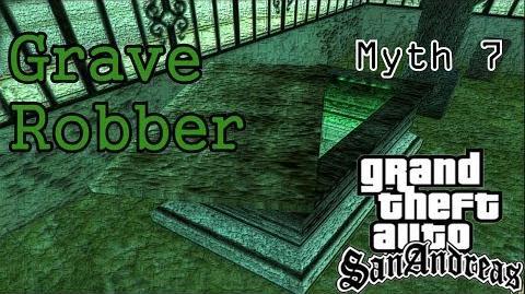 GTA San Andreas Myths and Legends- Myth 7 - Grave Robber