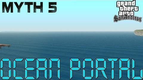 GTA San Andreas Myth 5 Ocean Portal