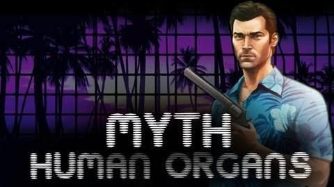 GTA Vice City Myths & Legends - Human Organs HD