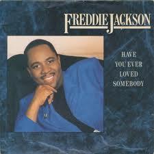 File:FreddieJackson-HaveYouEverLovedSomebody.jpg