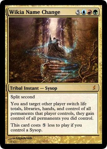 File:Giga's Wikia Name Change Magic Card.jpg
