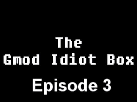 File:Gmod-idiot-box-3-title-card.jpg