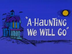 A Haunting We Will Go title card