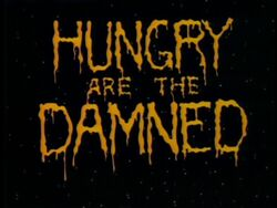Hungry Are The Damned