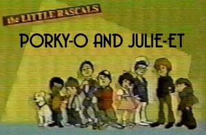 Porky-O and Julie-Et