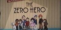 The Zero Hero