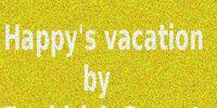 Happy's Vacation