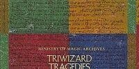 Triwizard Tragedies