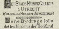 Het Stads-Muziek-Collegie te Utrecht (Collegium-Musicum-Ultrajectinum): Eene Bydrage tot de Geschiedenis der Toonkunst in Nederland