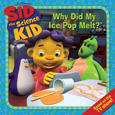 File:Sid the Science Kid - Why Did My Ice Pop Melt.jpg