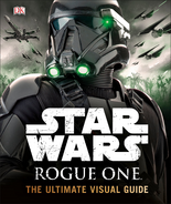 Star Wars - Rogue One - The Ultimate Visual Guide