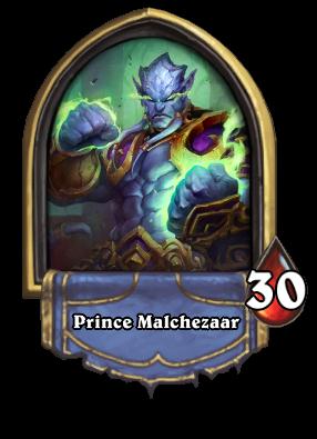 Prince Malchezaar - Hero
