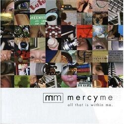 MercyMe All That Is Within Me2