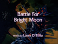 Battle for Bright Moon.png