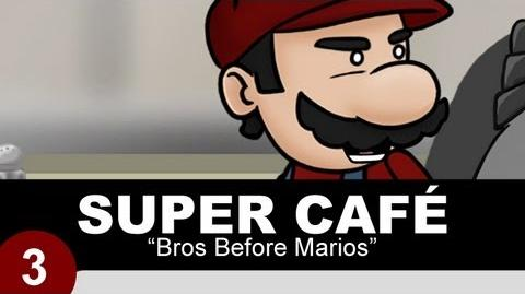 Super Cafe Bros Before Marios