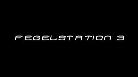 The FegelStation 3!