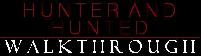 Hunter and Hunted Walkthrough Banner
