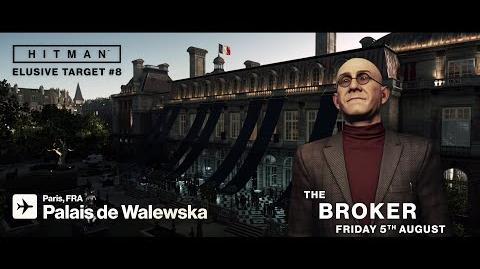 HITMAN Elusive Target 8 The Broker