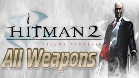 Hitman 2 Silent assassin - All Weapons with Kills