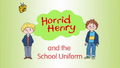 Horrid Henry and the School Uniform.PNG